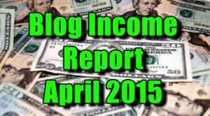 Blog Income Report - April 2015
